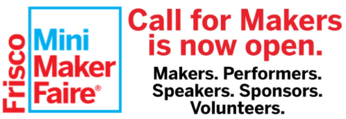 Frisco Mini Maker Faire :: Call for Makers 2014
